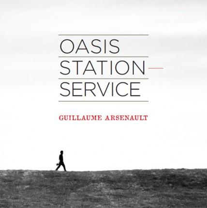 OASIS STATION-SERVICE: le nouvel album de Guillaume Arsenault!