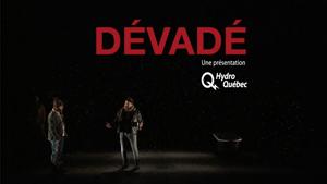 «DÉVADÉ» au Théâtre de la Bordée