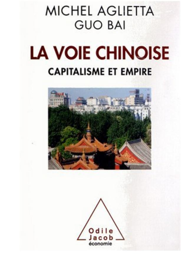 La voie chinoise de Michel Aglietta et Guo Bai