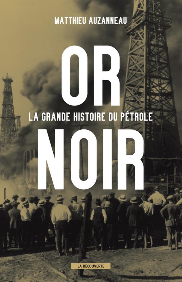 Or noir, la grande histoire du pétrole