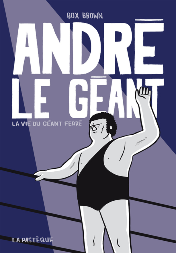 Box Brown, la lutte professionnelle et le mythe d'André le géant