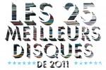 Palmarès complet des 25 meilleurs disques de 2011