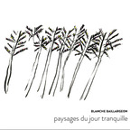 Blanche Baillargeon - Paysages du jour tranquille
