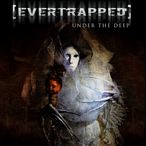 [Evertrapped] - Under The Deep