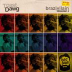 Toast Dawg - Brazivilain Volume II