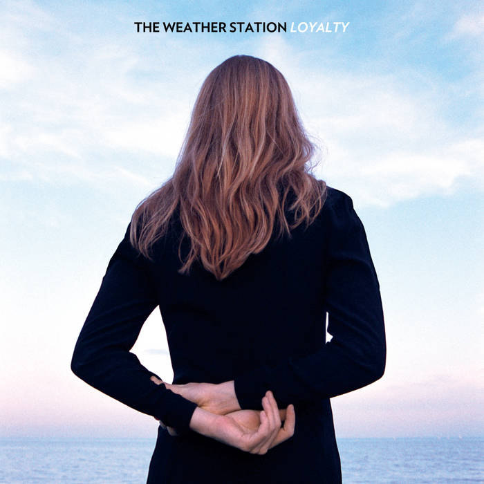 The Weather Station: Loyalty