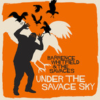 Barrence Whitfield & the Savages - Under the Savage Sky