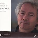 Philippe Leroux - Quid sit musicus?