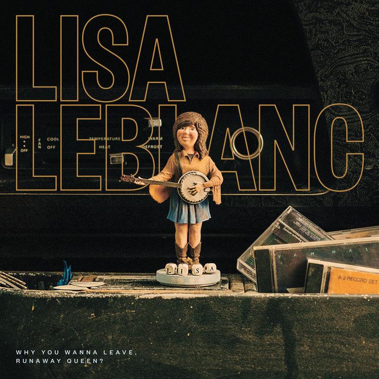 Lisa LeBlanc: Why You Wanna Leave, Runaway Queen?