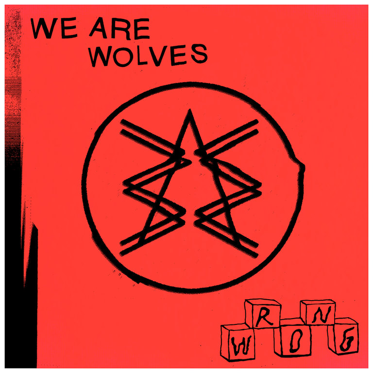 We Are Wolves: WRONG