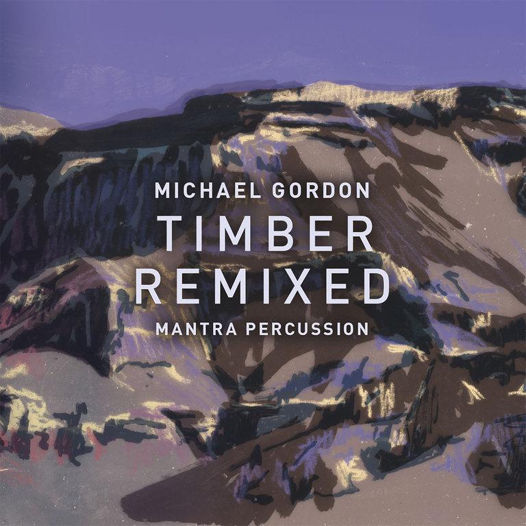 Michael Gordon: Timber Remixed