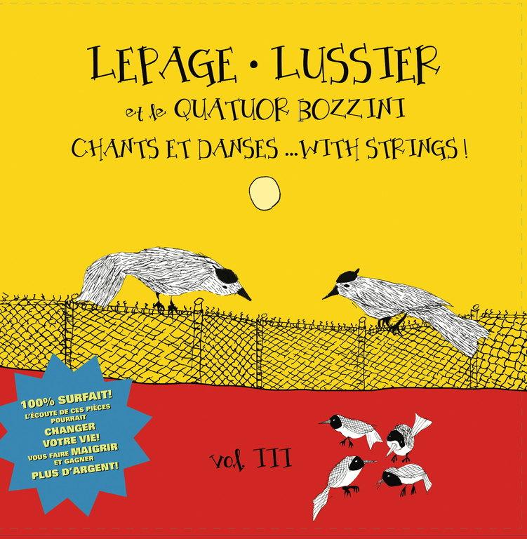Lepage, Lussier, Quatuor Bozzini: Chants et danses… With Strings!