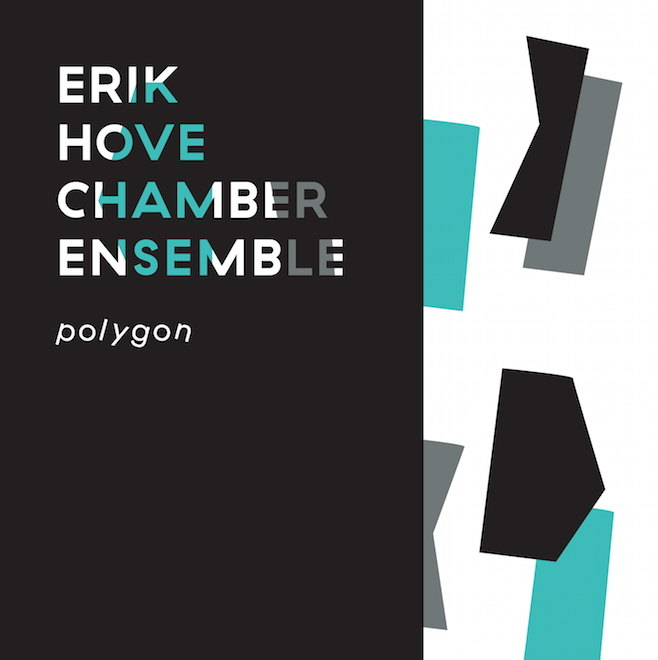Erik Hove Chamber Ensemble: Polygon