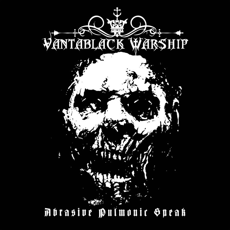 Vantablack Warship: Abrasive Pulmonic Speak