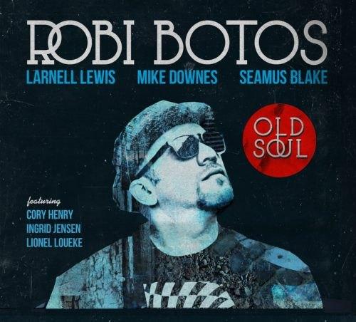 Robi Botos: Old Soul
