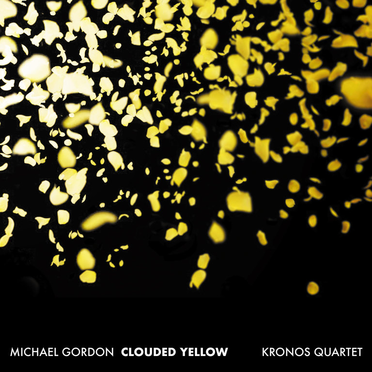 Michael Gordon et Kronos Quartet: Clouded Yellow