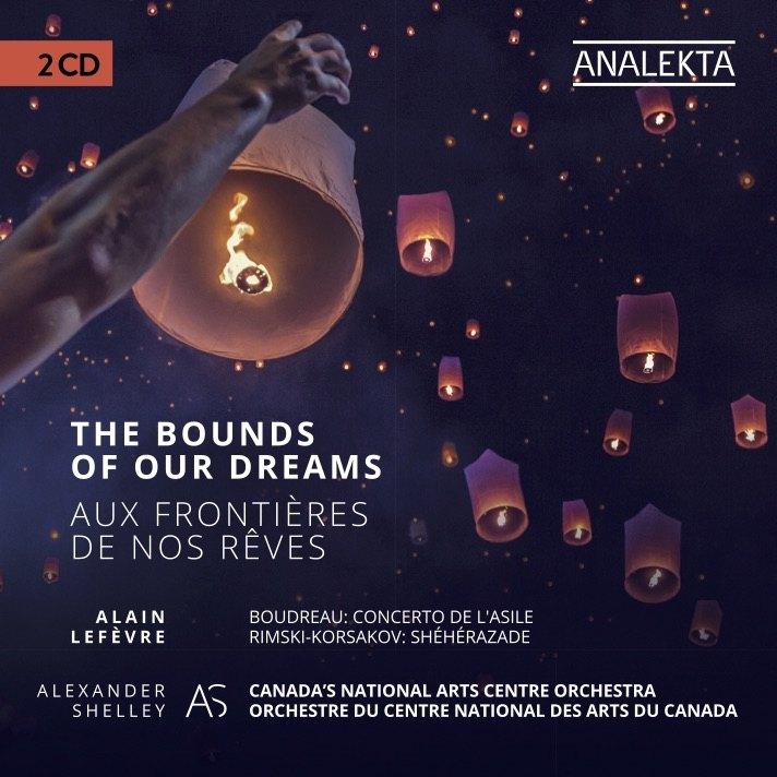 OCNA/Alexander Shelley – Alain Lefèvre: Aux frontières de nos rêves