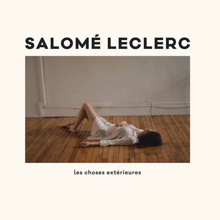 Salomé Leclerc: Les choses extérieures
