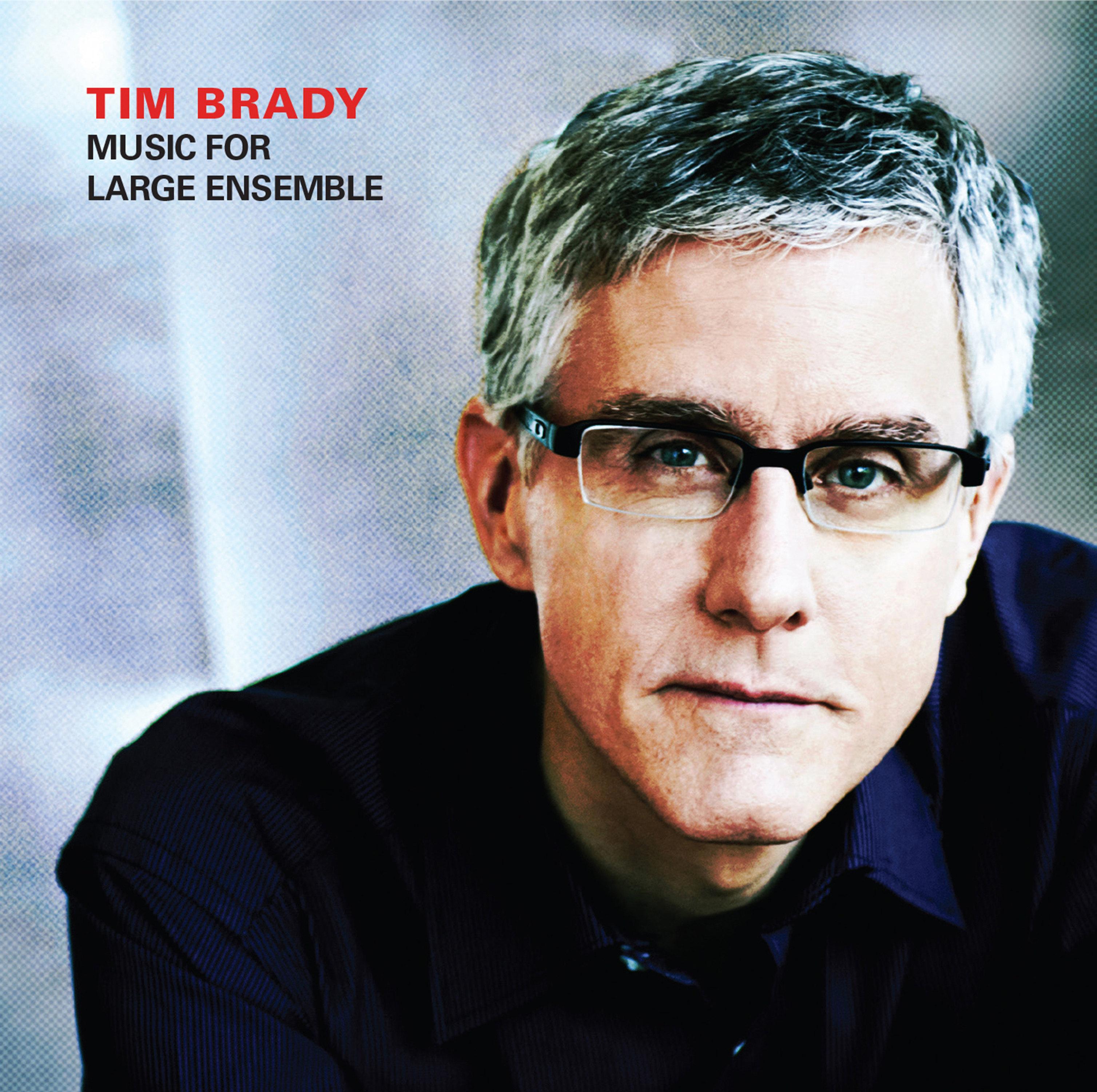Tim Brady: Music for Large Ensemble
