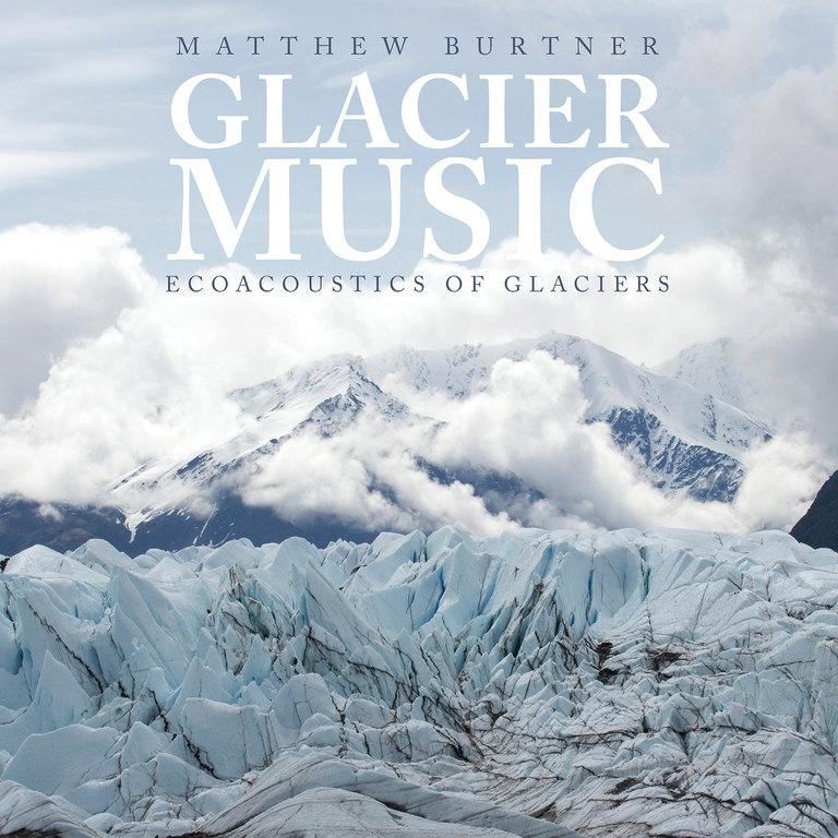 Matthew Burtner: Ecoacoustics of Glaciers