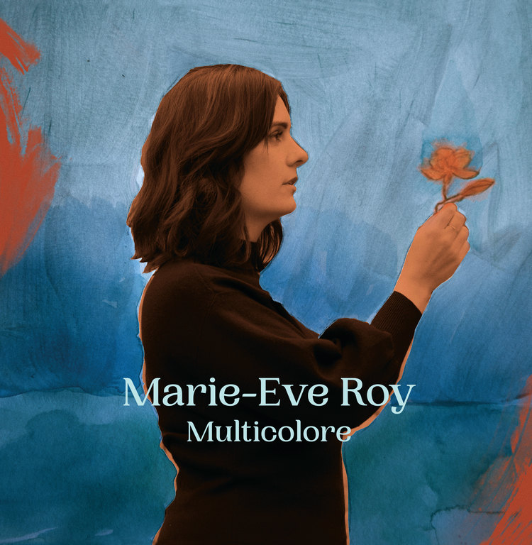 Marie-Eve Roy: Multicolore