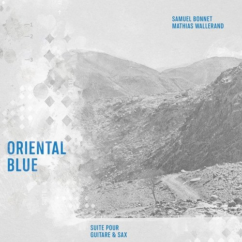Samuel Bonnet & Mathias Wallerand: Oriental Blue