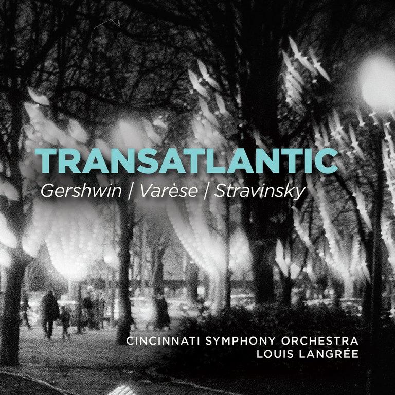 Cincinnati Symphony Orchestra / Louis Langrée: Transatlantic